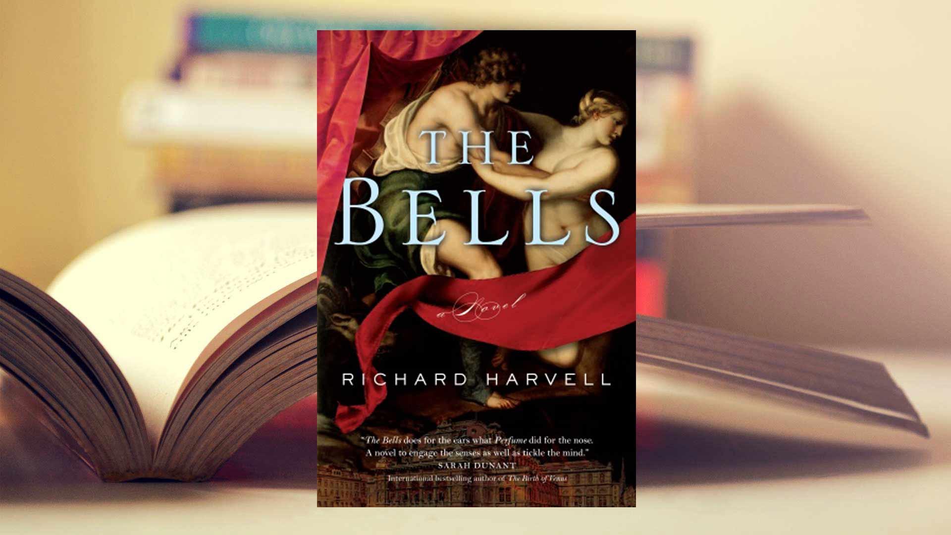 THE BELLS – A Novel by RICHARD HARVELL